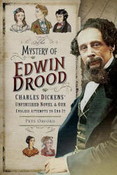 Mystery of Edwin Drood - Charles Dickens' Unfinished Novel and Our Endless Attempts to End It (ISBN: 9781526724366)
