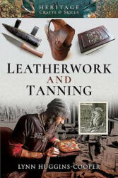 Leatherwork and Tanning (ISBN: 9781526724489)