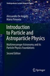 Introduction to Particle and Astroparticle Physics - Multimessenger Astronomy and its Particle Physics Foundations (ISBN: 9783319781808)