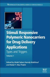 Stimuli Responsive Polymeric Nanocarriers for Drug Delivery Applications: Volume 1: Types and Triggers - Volume 1: Types and triggers (ISBN: 9780081019979)