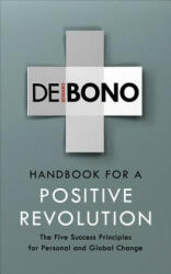 Handbook for a Positive Revolution - The Five Success Principles for Personal and Global Change (ISBN: 9781785041907)