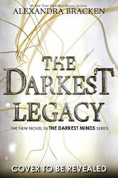 A Darkest Minds Novel: The Darkest Legacy - Book 4 (ISBN: 9781786540614)