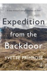 Expedition from the Backdoor - A lone woman's unique journey on foot (ISBN: 9781912362912)