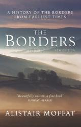 Borders - A History of the Borders from Earliest Times (ISBN: 9781780275543)