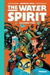 The Water Spirit: Gamayun Tales Vol. 2 (ISBN: 9781910620489)