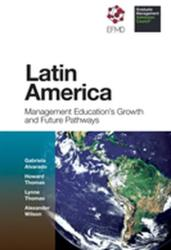 Latin America - Management Education's Growth and Future Pathways (ISBN: 9781787568082)
