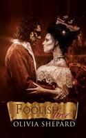 Foolish Love (ISBN: 9781788785860)
