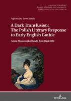 Dark Transfusion: The Polish Literary Response to Early English Gothic - Anna Mostowska Reads Ann Radcliffe (ISBN: 9783631676684)
