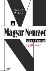 A Magyar Nemzet története 1938-2018 (2018)