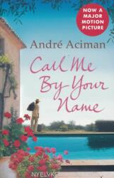 Call Me By Your Name - Andre Aciman (ISBN: 9781843546535)