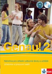 Genau! 2 Němčina pro střední odborné školy a učiliště - Carla Tkadlečková (ISBN: 9788073970659)