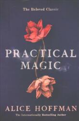 Practical Magic - Alice Hoffman (ISBN: 9781471169199)