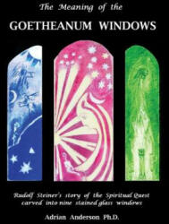 Meaning of the Goetheanum Windows - Adrian Anderson (ISBN: 9780994160249)