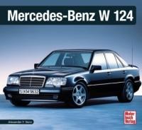 Mercedes-Benz W 124 - Alexander F. Storz (ISBN: 9783613037502)