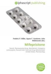 Mifepristone - Book - Frederic P. Miller, Agnes F. Vandome, John McBrewster (ISBN: 9786130242954)
