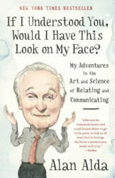If I Understood You, Would I Have This Look on My Face? - Alan Alda (ISBN: 9780812989151)