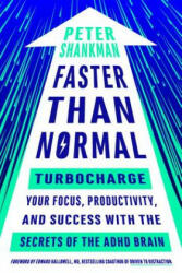 Faster Than Normal - Peter Shankman, Edward Hallowell (ISBN: 9780143131229)