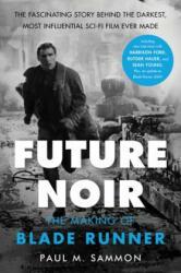 Future Noir - Paul M. Sammon (ISBN: 9780062699466)