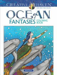 Creative Haven Ocean Fantasies Coloring Book (ISBN: 9780486817996)