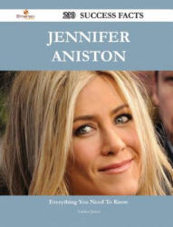 Jennifer Aniston 230 Success Facts - Everything You Need to Know about Jennifer Aniston - Andrea James (ISBN: 9781488544637)