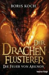 Der Drachenflsterer - Die Feuer von Arknon (ISBN: 9783453271043)