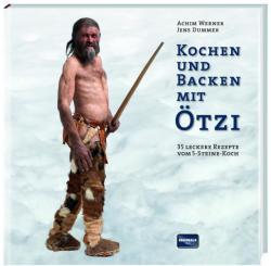 Kochen und Backen mit Ötzi - Achim Werner, Jens Dummer (ISBN: 9783955402242)