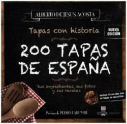200 Tapas de Espana - Alberto Acosta (ISBN: 9788416894642)