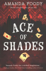 Ace Of Shades (ISBN: 9781848455450)