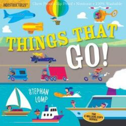 Indestructibles: Things That Go! - Stephan Lomp, Amy Pixton (ISBN: 9780761193623)