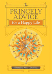 Princely Advice for a Happy Life (ISBN: 9781449470807)