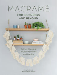 Macrame for Beginners and Beyond - Amy Mullins, Marnia Ryan-Raison (ISBN: 9781446306635)