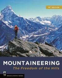 Mountaineering: The Freedom of the Hills - The Mountaineers (ISBN: 9781680510041)