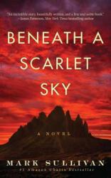Beneath a Scarlet Sky - A Novel (ISBN: 9781503943377)