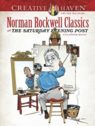 Creative Haven Norman Rockwell's Saturday Evening Post Classics Coloring Book (ISBN: 9780486814353)