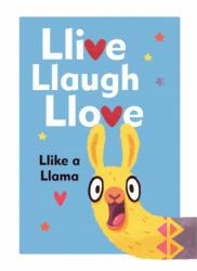 Llive, Llaugh, Llove: Llike a Llama (ISBN: 9781785038754)