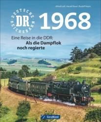 Deutsche Reichsbahn 1968 - Rudolf Heym, Alfred Luft, Harald Navé, Alfred Luft (ISBN: 9783956134135)