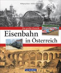 Eisenbahn in Österreich - Wolfgang Kaiser, Andreas Knipping (ISBN: 9783862450312)