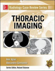 Radiology Case Review Series: Thoracic Imaging - Amr M Ajlan, Alexander Semionov (ISBN: 9780071818087)