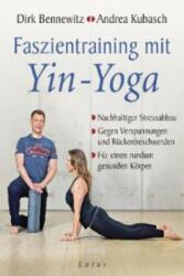 Faszientraining mit Yin-Yoga - Dirk Bennewitz, Andrea Kubasch (ISBN: 9783778782484)