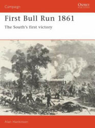 First Bull Run, 1861 - Alan Hankinson (ISBN: 9781855321335)