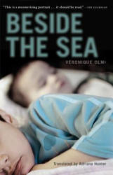 Beside The Sea - Veronique Olmi, Adriana Hunter (ISBN: 9781935639428)