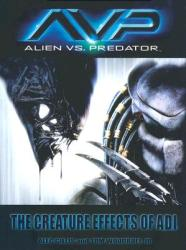 Avp: Alien vs. Predator: The Creature Effects of Adi (ISBN: 9780972667661)