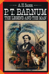 P. T. Barnum: The Legend and the Man (ISBN: 9780231056878)