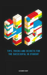 45 Tips, Tricks, and Secrets for the Successful International Baccalaureate [ib] Student (ISBN: 9780993418785)