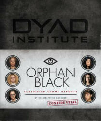Orphan Black Classified Clone Reports (ISBN: 9780062663962)