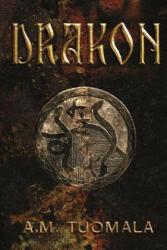 A. M. Tuomala - Drakon - A. M. Tuomala (ISBN: 9781936460694)