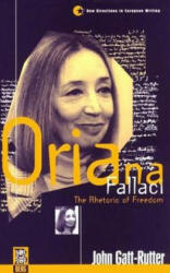 Oriana Fallaci - The Rhetoric of Freedom - Oriana Fallaci, John Gatt-Rutter (ISBN: 9781859730744)