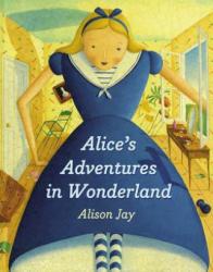 Alice's Adventures in Wonderland - Alison Jay (ISBN: 9780525429791)