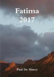 Fatima 2017 - Paul De Marco (ISBN: 9781326606596)