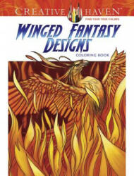 Creative Haven Winged Fantasy Designs Coloring Book - Aaron Pocock (ISBN: 9780486808871)
